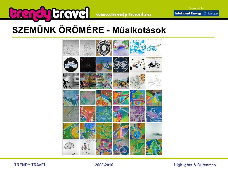 Highlights & OutcomesTRENDY TRAVEL2008-2010 SZEMÜNK ÖRÖMÉRE - Műalkotások