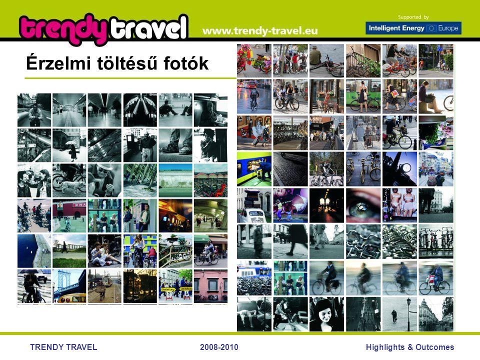 Highlights & OutcomesTRENDY TRAVEL2008-2010 Érzelmi töltésű fotók