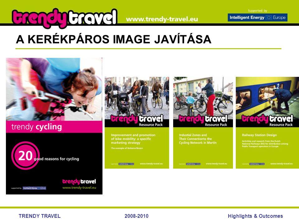 Highlights & OutcomesTRENDY TRAVEL2008-2010 A KERÉKPÁROS IMAGE JAVÍTÁSA