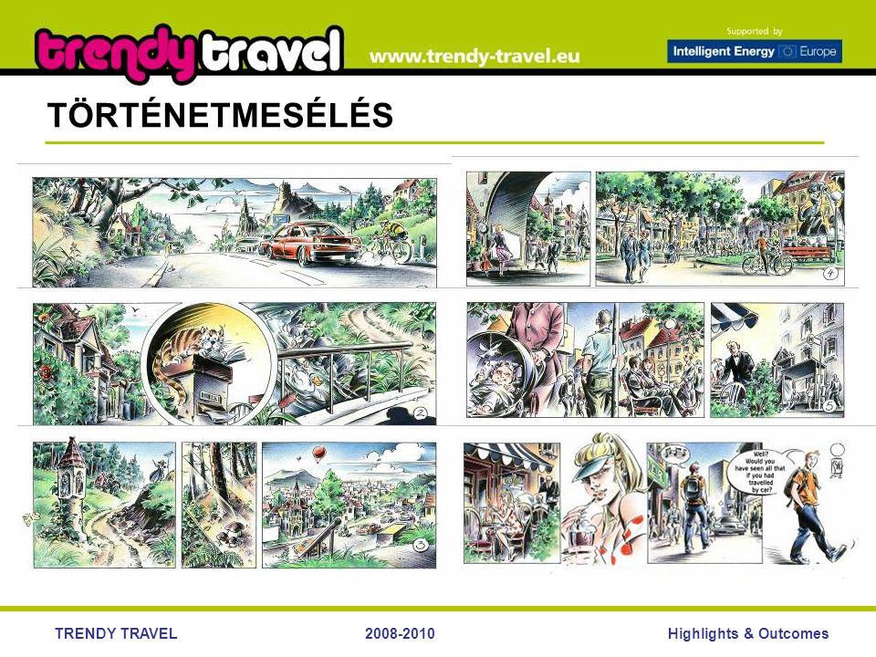 Highlights & OutcomesTRENDY TRAVEL2008-2010 TÖRTÉNETMESÉLÉS