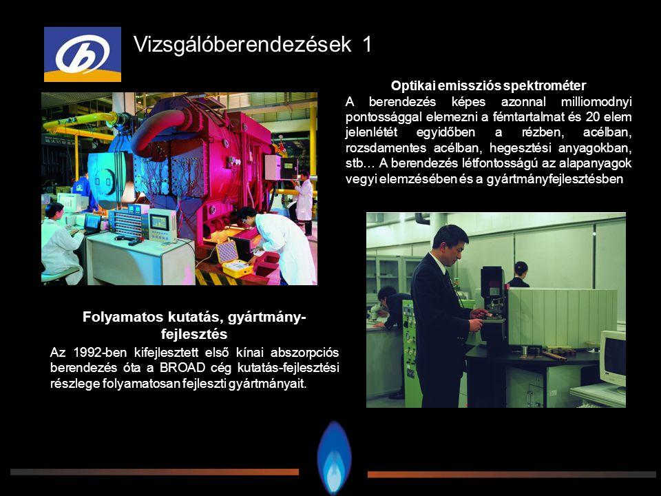 Vizsgálóberendezések 1 Optikai emissziós spektrométer A berendezés képes azonnal milliomodnyi pontossággal elemezni a fémtartalmat és 20 elem jelenlét