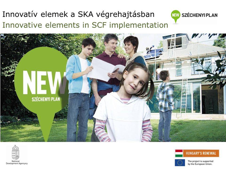 Innovatív elemek a SKA végrehajtásban Innovative elements in SCF implementation