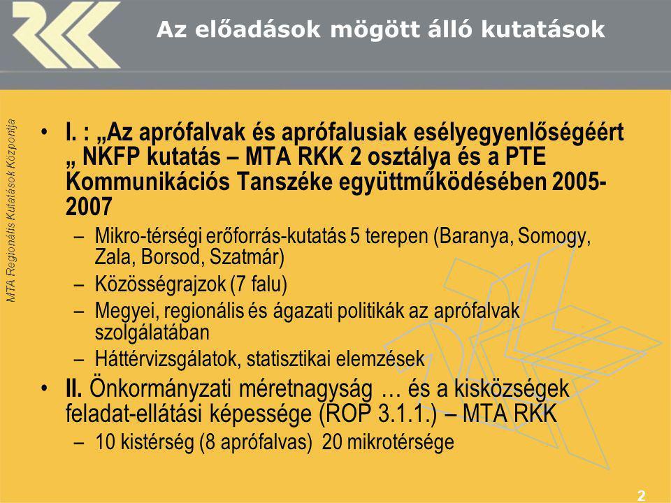 MTA Regionális Kutatások Központja 23 Az egy főre jutó hazai és uniós támogatások a gazdag-szegény dimenzióban: részletező(bb) ezer Ft/fő 2002-2007 1.A szegény települések gazdaságfejlesztési forrásabszorpciója csekély 2.A hazai decentralizált területfejlesztési források perdöntő jelentősége 3.A mezőgazdasági támogatások kitüntetett fontossága