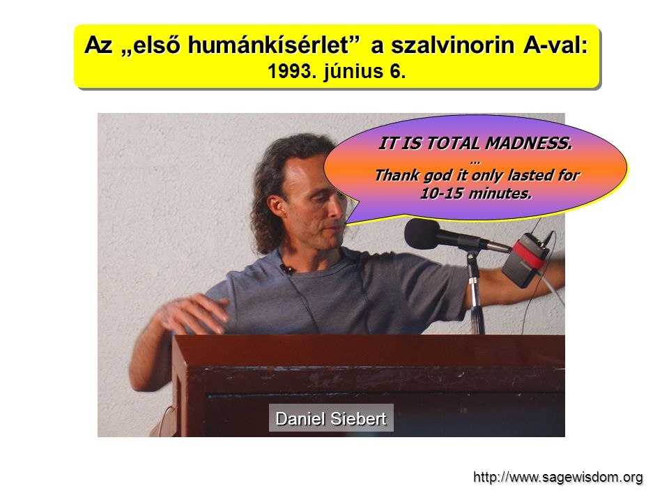 """Daniel Siebert Az """"első humánkísérlet a szalvinorin A-val: 1993."""