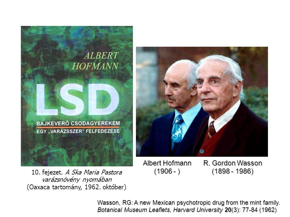 Albert Hofmann (1906 - ) R. Gordon Wasson (1898 - 1986) 10. fejezet. A Ska Maria Pastora varázsnövény nyomában (Oaxaca tartomány, 1962. október) Wasso