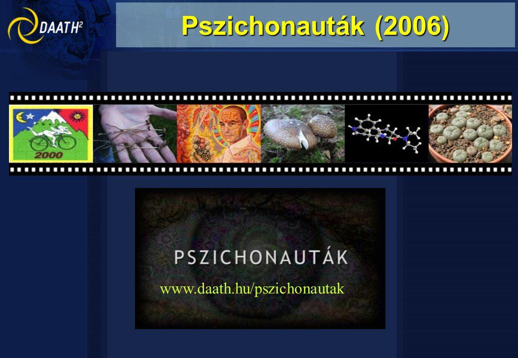 www.daath.hu/pszichonautak Pszichonauták (2006)