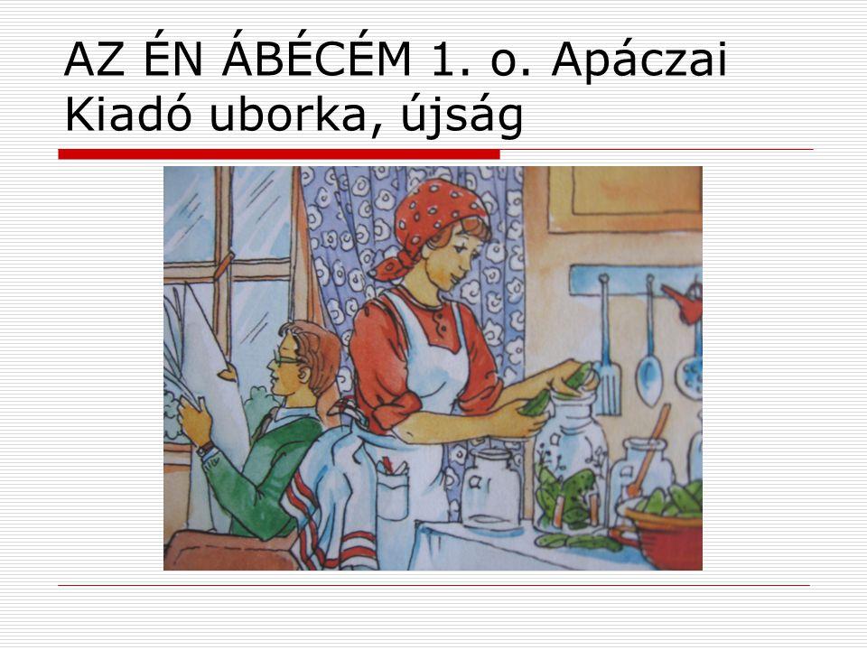 AZ ÉN ÁBÉCÉM 1. o. Apáczai Kiadó uborka, újság