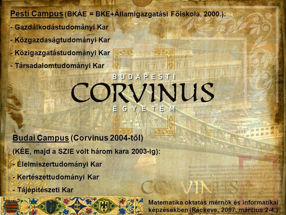 Budai Campus (Corvinus 2004-től) (KÉE, majd a SZIE volt három kara 2003-ig): - Élelmiszertudományi Kar - Kertészettudományi Kar - Tájépítészeti Kar Pe