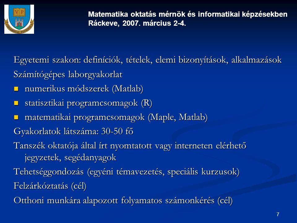 Matematika oktatás mérnök és informatikai képzésekben Ráckeve, 2007.