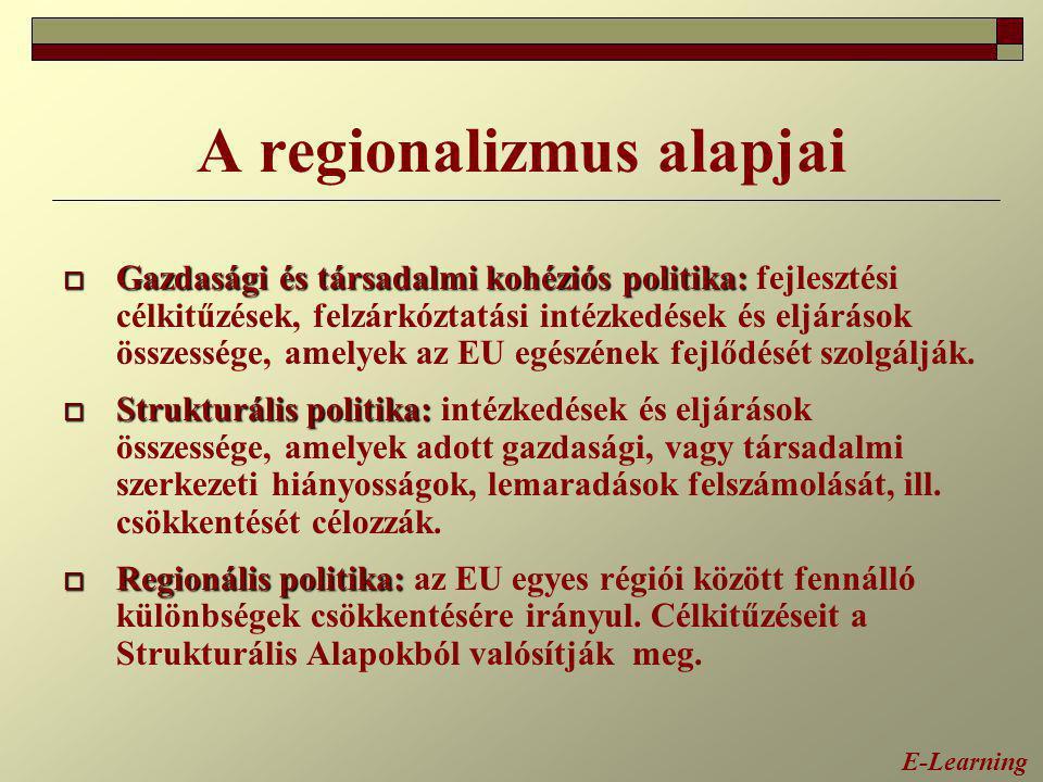 A regionalizmus alapjai  Gazdasági és társadalmi kohéziós politika:  Gazdasági és társadalmi kohéziós politika: fejlesztési célkitűzések, felzárkózt