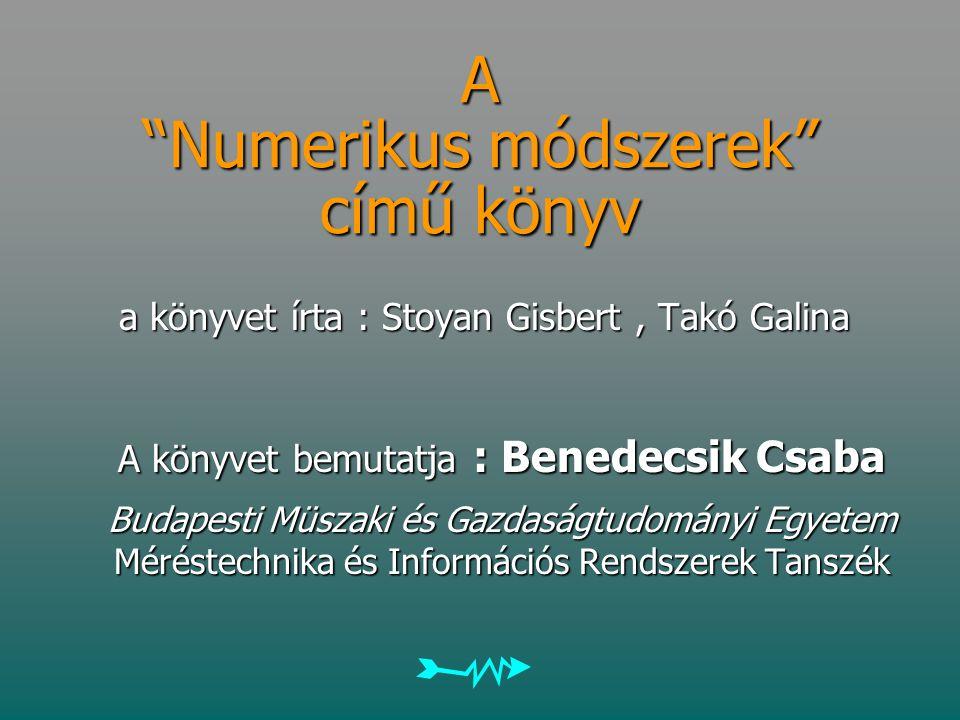 Bevezetés A Numerikus módszerek című könyv az alkalmazott matematika numerikus módszereit próbálja a hallgatók, kutatók számára bemutatni.