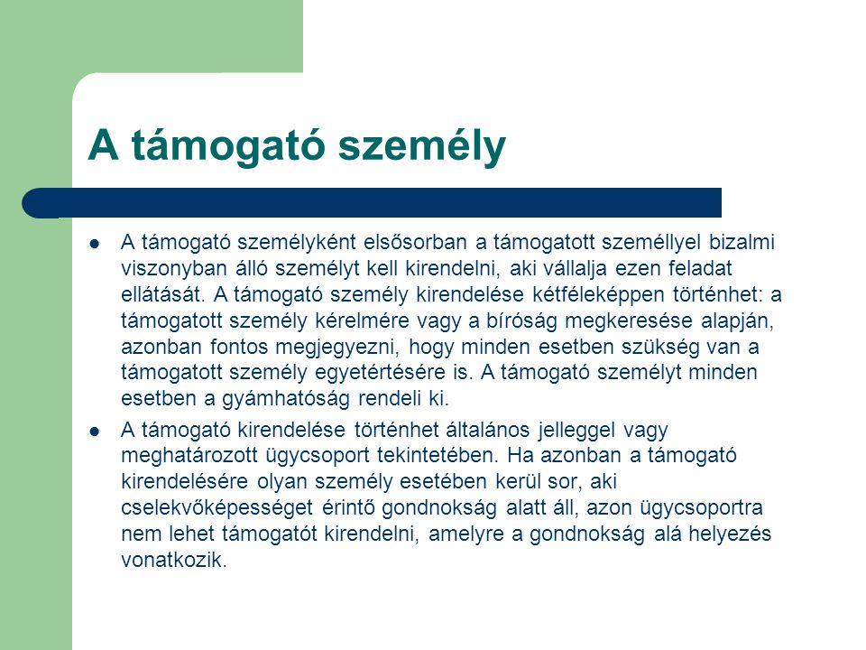A támogatott döntéshozatalhoz kapcsolódó legfontosabb jogszabályok A polgári törvénykönyvről szóló 2013.