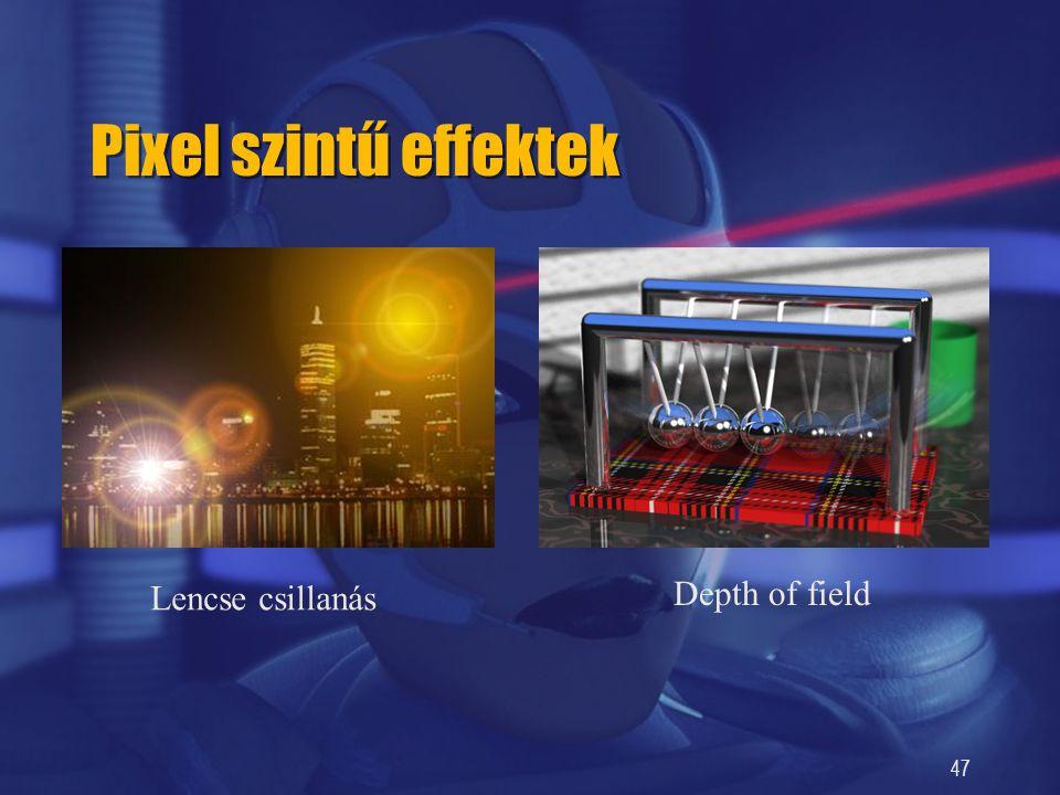 47 Pixel szintű effektek Lencse csillanás Depth of field