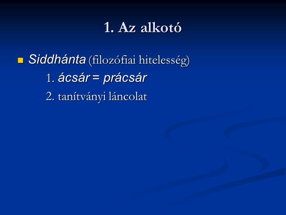 1. Az alkotó Siddhánta (filozófiai hitelesség) Siddhánta (filozófiai hitelesség) 1.