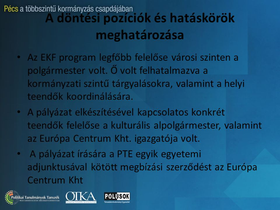 A döntési pozíciók és hatáskörök meghatározása Az EKF program legfőbb felelőse városi szinten a polgármester volt.