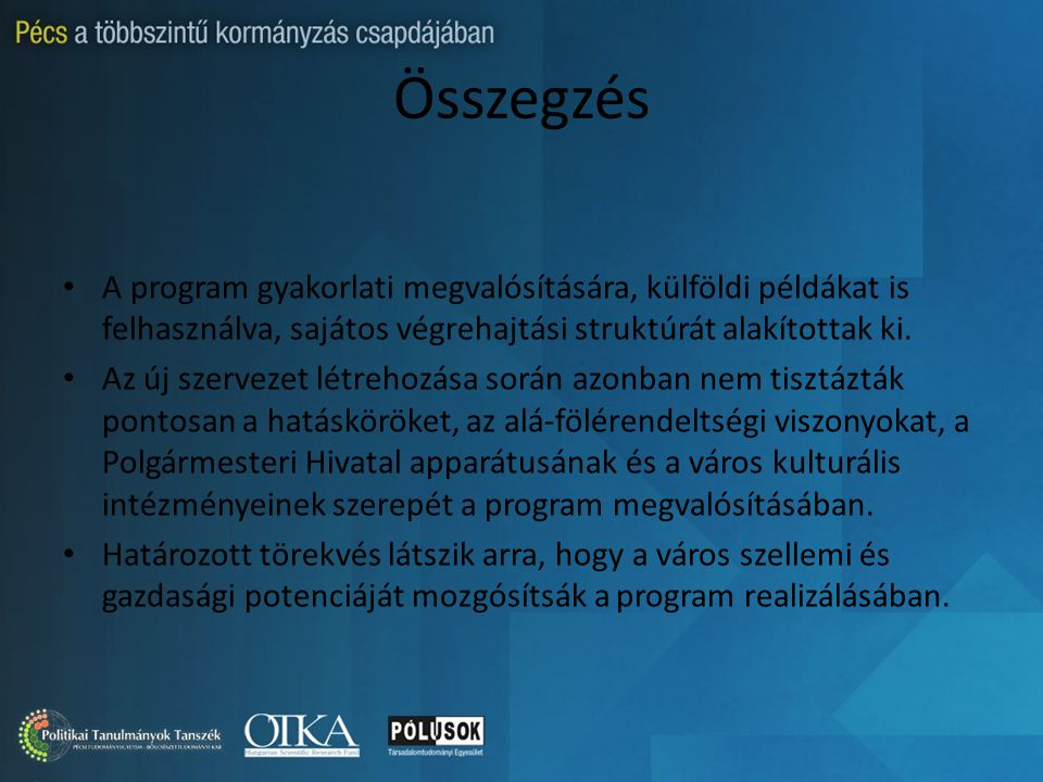 Összegzés A program gyakorlati megvalósítására, külföldi példákat is felhasználva, sajátos végrehajtási struktúrát alakítottak ki.
