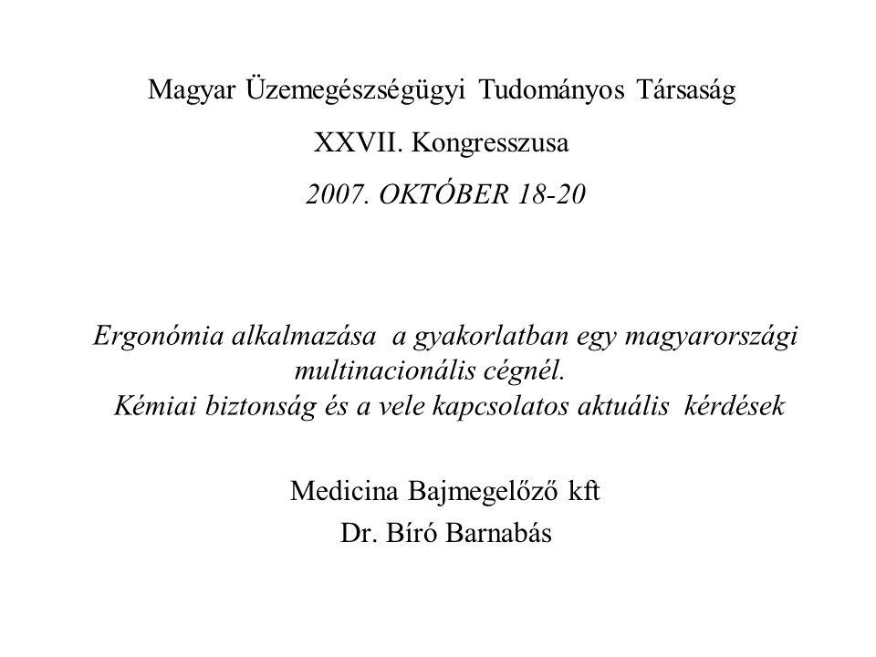 Ergonómia alkalmazása a gyakorlatban egy magyarországi multinacionális cégnél. Kémiai biztonság és a vele kapcsolatos aktuális kérdések Medicina Bajme