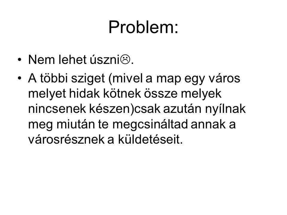 Problem: Nem lehet úszni .