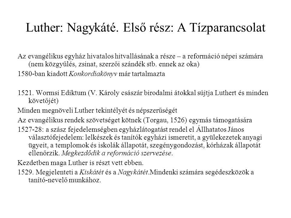 Luther: Nagykáté. Első rész: A Tízparancsolat Az evangélikus egyház hivatalos hitvallásának a része – a reformáció népei számára (nem közgyűlés, zsina