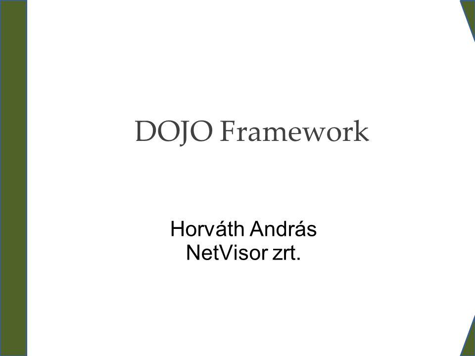 Bevezető DOJO: 1.Javascript GUI Framework 2.