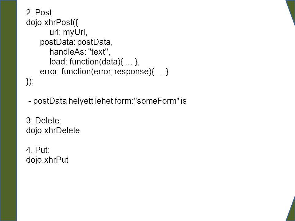 Data store Bizonyos GUI elemek feltöltéséhez data store-okat használhatunk / kell használnunk (pl.: dijit.Tree) 1.