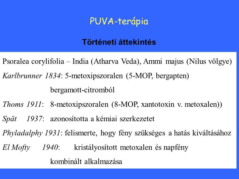 Történeti áttekintés PUVA-terápia Psoralea corylifolia – India (Atharva Veda), Ammi majus (Nilus völgye) Karlbrunner 1834: 5-metoxipszoralen (5-MOP, bergapten) bergamott-citromból Thoms 1911:8-metoxipszoralen (8-MOP, xantotoxin v.