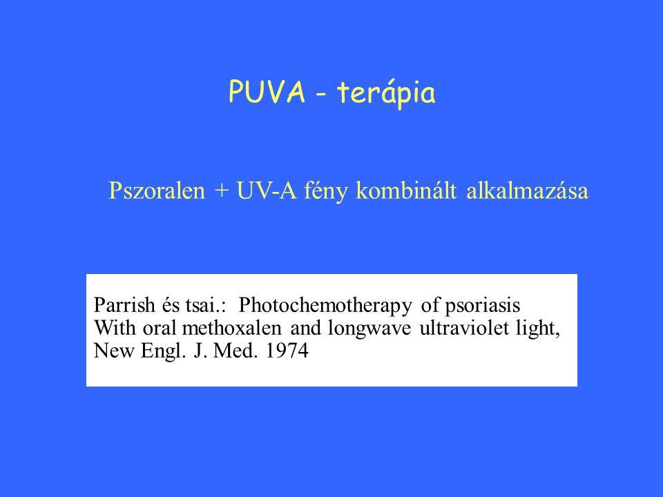 PUVA - terápia Pszoralen + UV-A fény kombinált alkalmazása Parrish és tsai.: Photochemotherapy of psoriasis With oral methoxalen and longwave ultravio