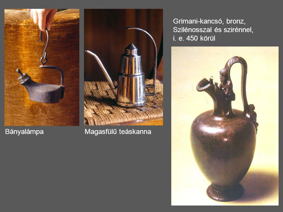 Bányalámpa Grimani-kancsó, bronz, Szilénosszal és szirénnel, i. e. 450 körül Magasfülű teáskanna