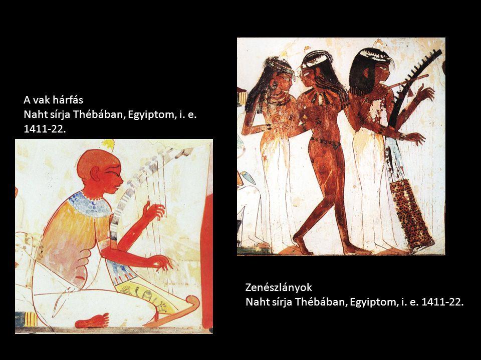 A vak hárfás Naht sírja Thébában, Egyiptom, i. e. 1411-22. Zenészlányok Naht sírja Thébában, Egyiptom, i. e. 1411-22.