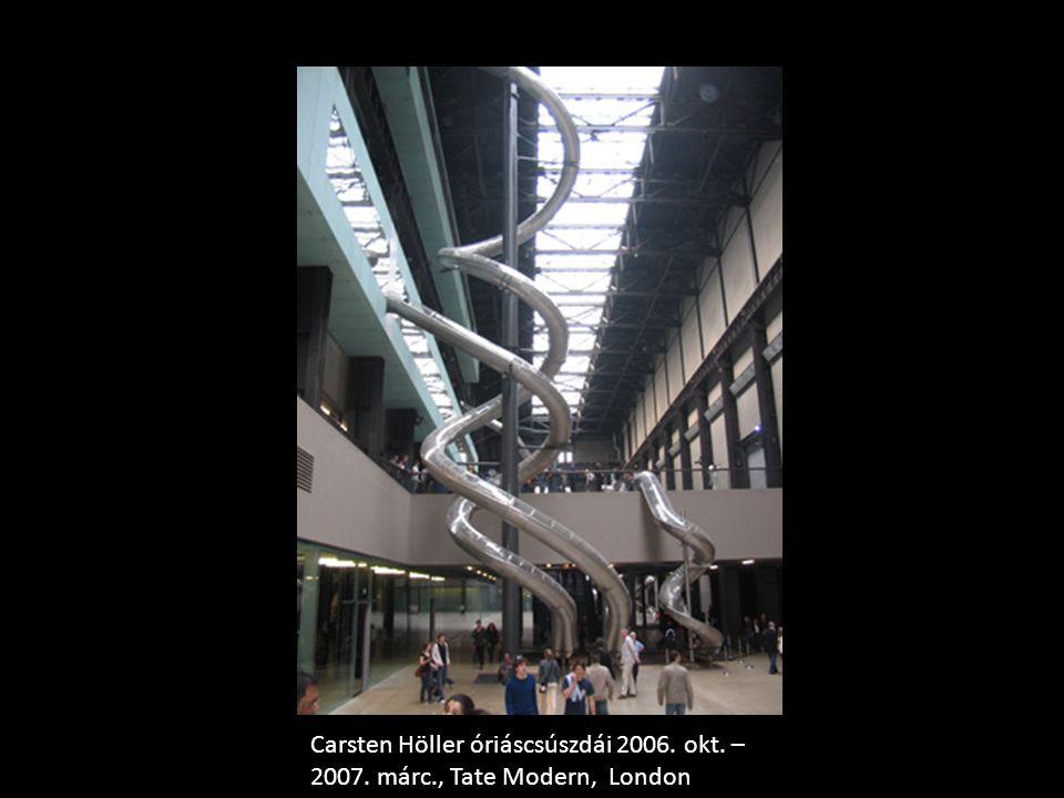 Carsten Höller óriáscsúszdái 2006. okt. – 2007. márc., Tate Modern, London
