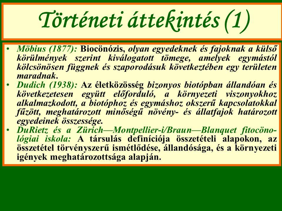 Történeti áttekintés (1) Möbius (1877): Biocönózis, olyan egyedeknek és fajoknak a külső körülmények szerint kiválogatott tömege, amelyek egymástól kö
