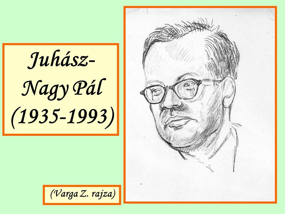 Juhász- Nagy Pál (1935-1993) (Varga Z. rajza)