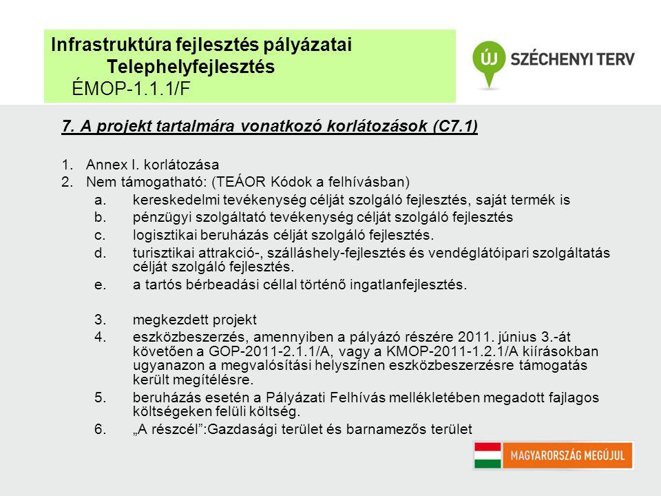 7. A projekt tartalmára vonatkozó korlátozások (C7.1) 1.Annex I.