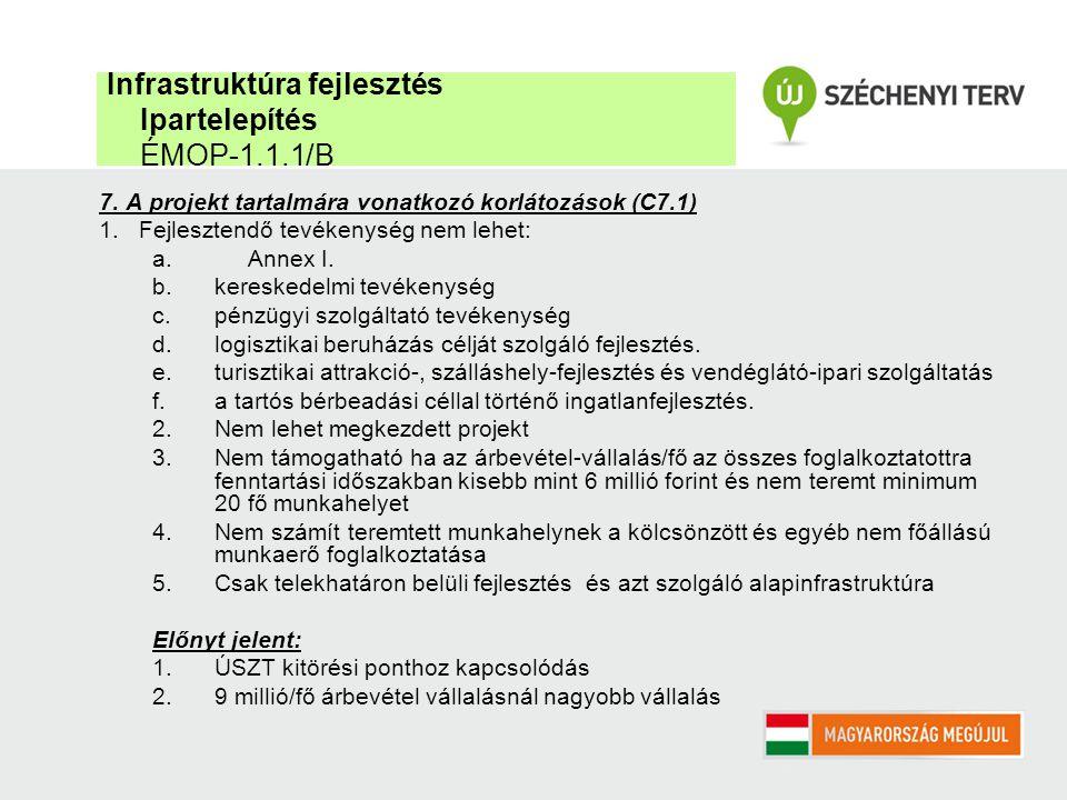 7. A projekt tartalmára vonatkozó korlátozások (C7.1) 1.Fejlesztendő tevékenység nem lehet: a.