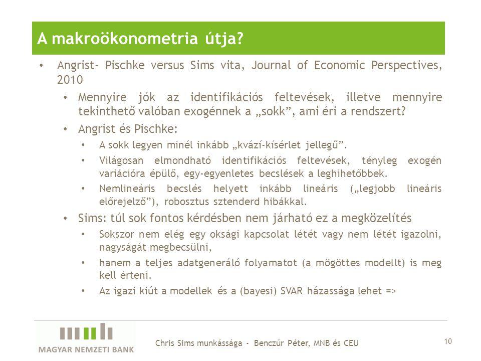 Angrist- Pischke versus Sims vita, Journal of Economic Perspectives, 2010 Mennyire jók az identifikációs feltevések, illetve mennyire tekinthető valób