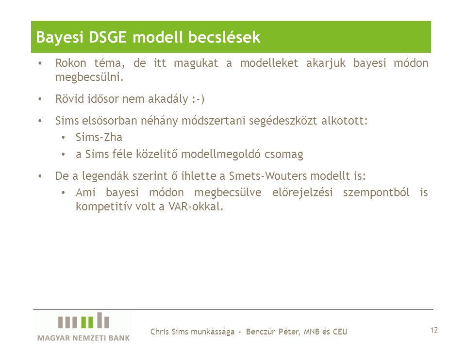 Rokon téma, de itt magukat a modelleket akarjuk bayesi módon megbecsülni. Rövid idősor nem akadály :-) Sims elsősorban néhány módszertani segédeszközt