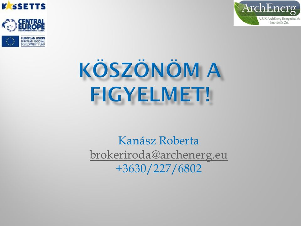 Kanász Roberta brokeriroda@archenerg.eu +3630/227/6802
