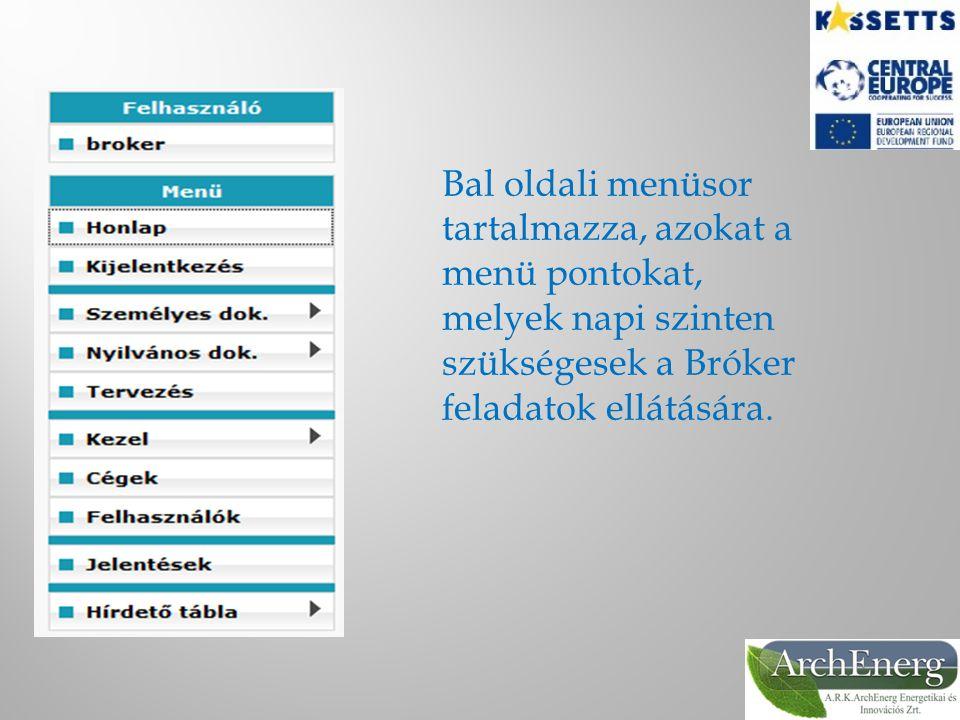 Bal oldali menüsor tartalmazza, azokat a menü pontokat, melyek napi szinten szükségesek a Bróker feladatok ellátására.