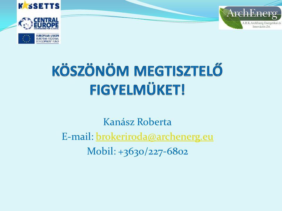Kanász Roberta E-mail: brokeriroda@archenerg.eubrokeriroda@archenerg.eu Mobil: +3630/227-6802