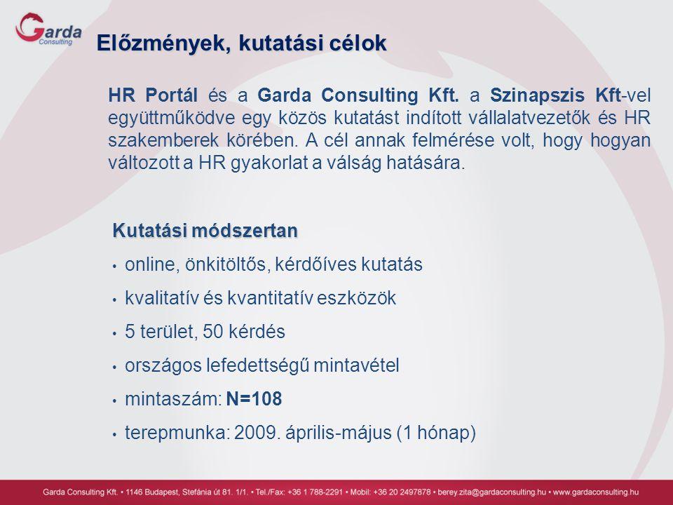 Előzmények, kutatási célok HR Portál és a Garda Consulting Kft. a Szinapszis Kft-vel együttműködve egy közös kutatást indított vállalatvezetők és HR s