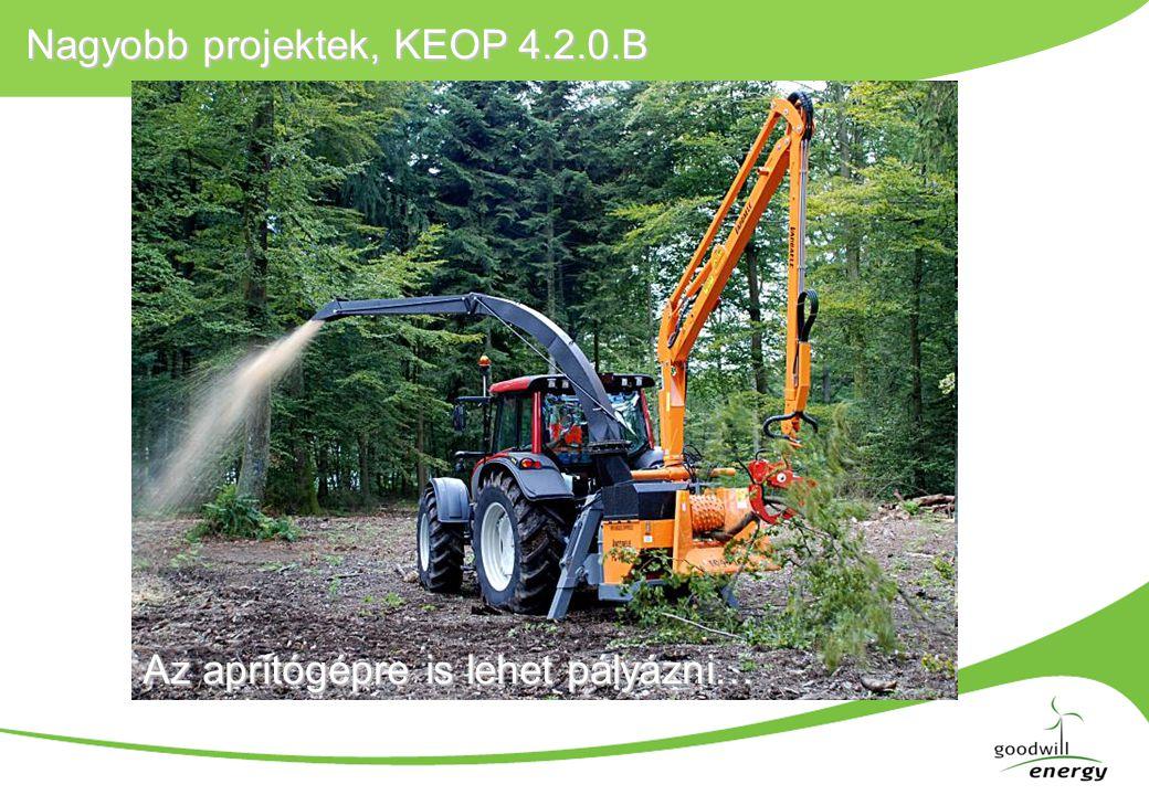Nagyobb projektek, KEOP 4.2.0.B Az aprítógépre is lehet pályázni…