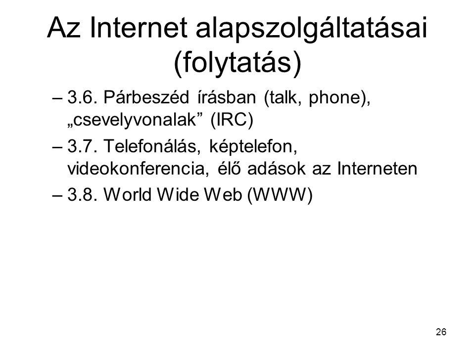 26 Az Internet alapszolgáltatásai (folytatás) –3.6.