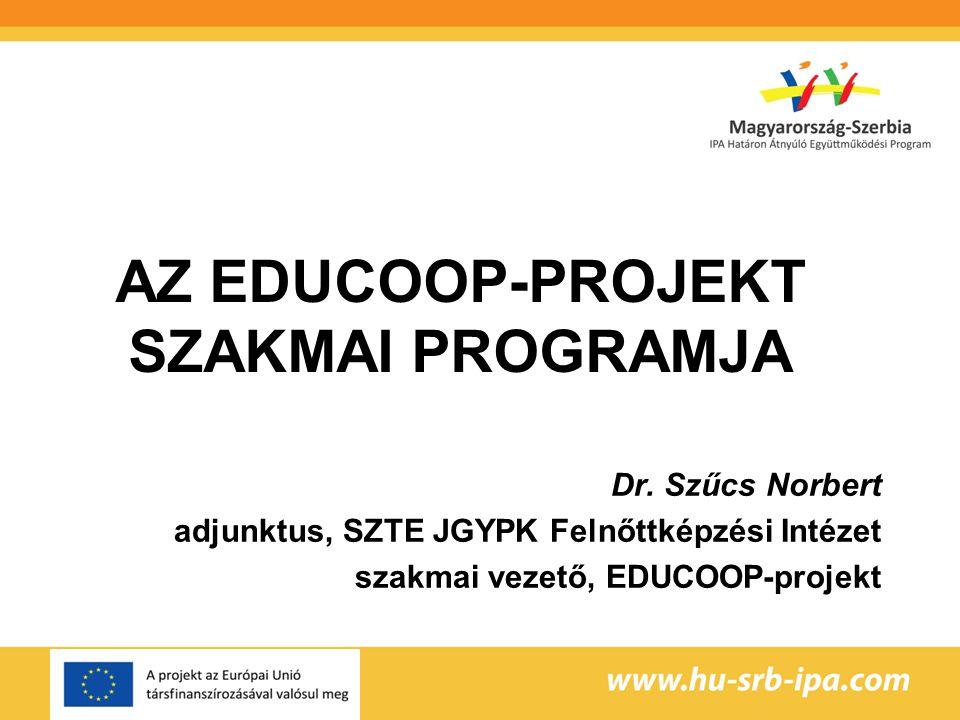 AZ EDUCOOP-PROJEKT SZAKMAI PROGRAMJA Dr.