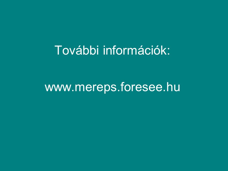 További információk: www.mereps.foresee.hu
