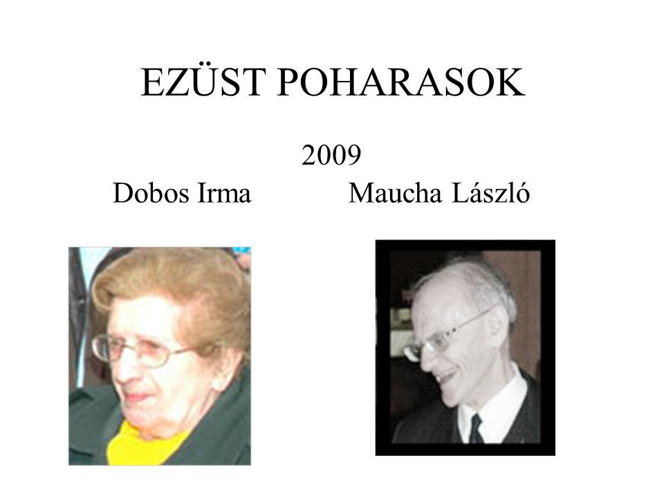 EZÜST POHARASOK 2009 Dobos Irma Maucha László