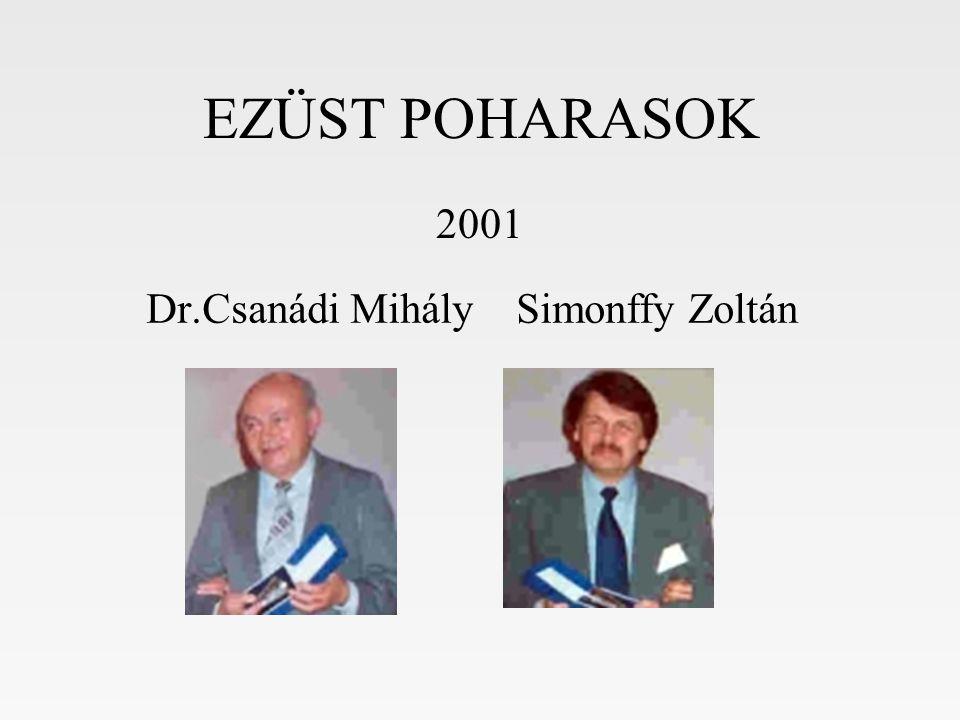 EZÜST POHARASOK 2001 Dr.Csanádi Mihály Simonffy Zoltán