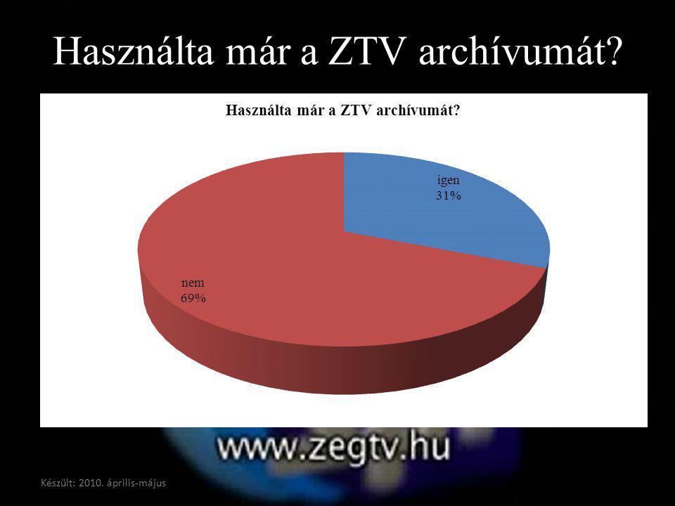 Használta már a ZTV archívumát? Készült: 2010. április-május
