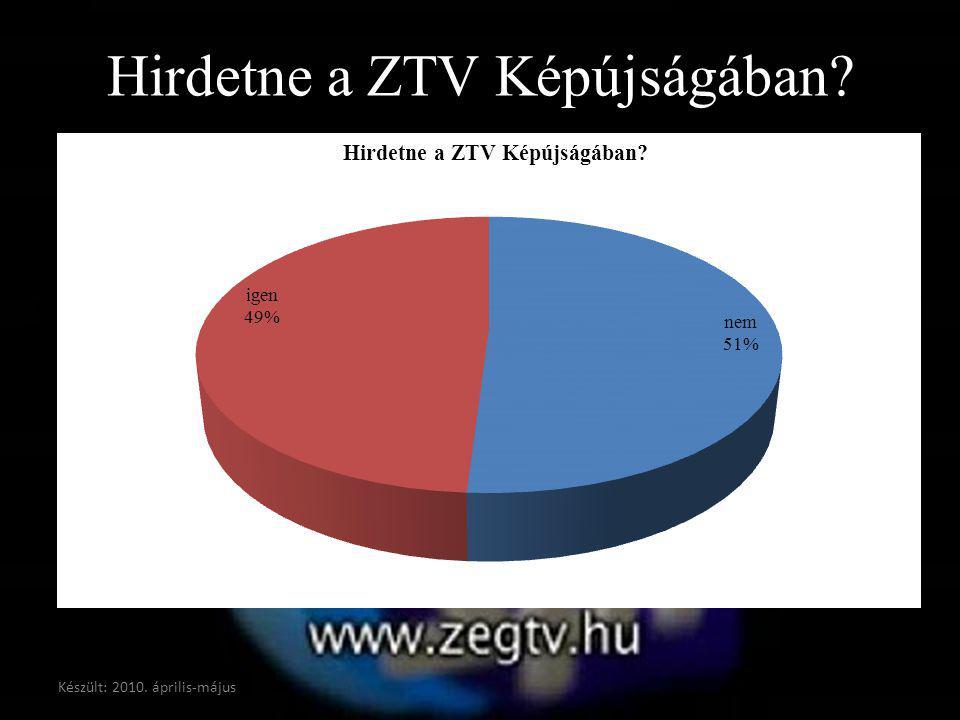 Hirdetne a ZTV Képújságában? Készült: 2010. április-május