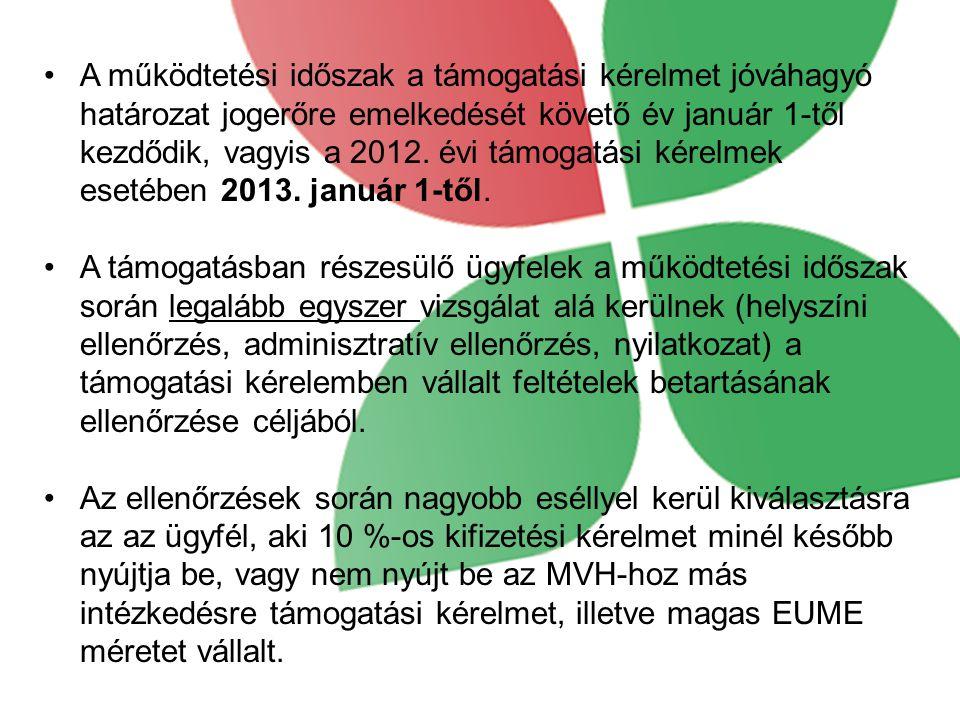 A működtetési időszak a támogatási kérelmet jóváhagyó határozat jogerőre emelkedését követő év január 1-től kezdődik, vagyis a 2012. évi támogatási ké