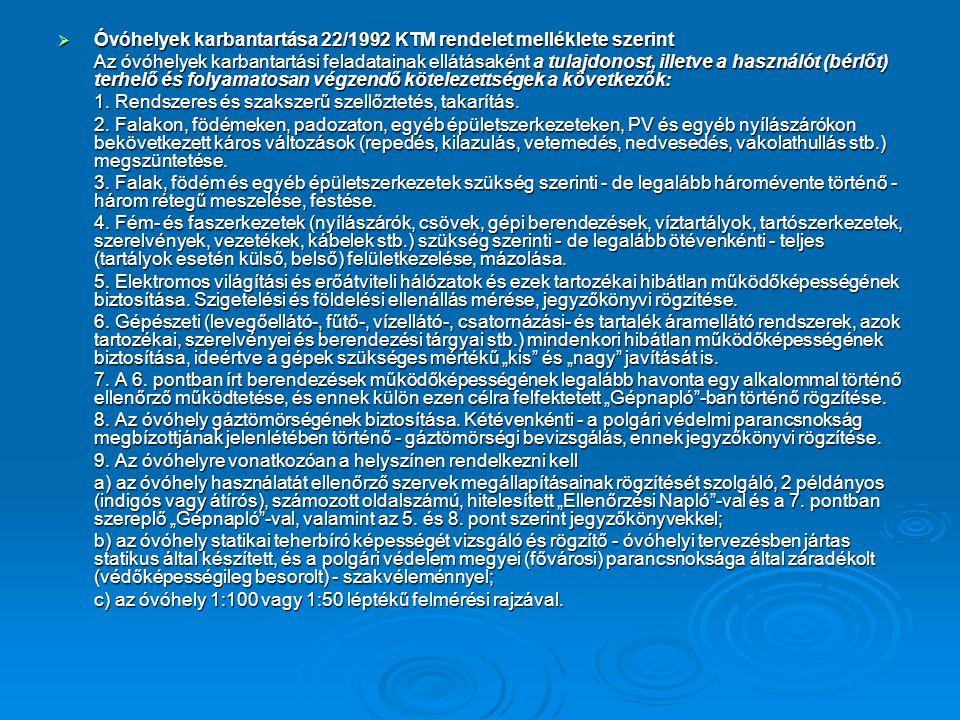  Óvóhelyek karbantartása 22/1992 KTM rendelet melléklete szerint Az óvóhelyek karbantartási feladatainak ellátásaként a tulajdonost, illetve a haszná